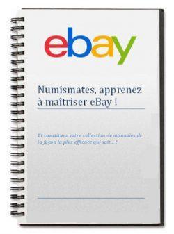 numismates, apprenez à maitriser ebay